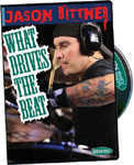 Jason Bittner - What Drives the Beat Instructional Drum DVD